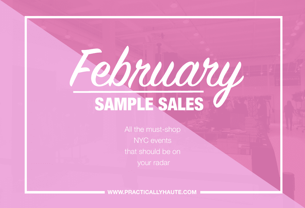 February 2018 NYC Sample Sales Practically Haute