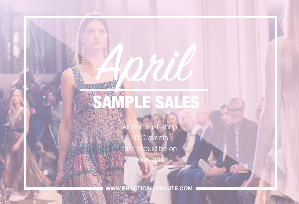 April NYC sample sale practically haute