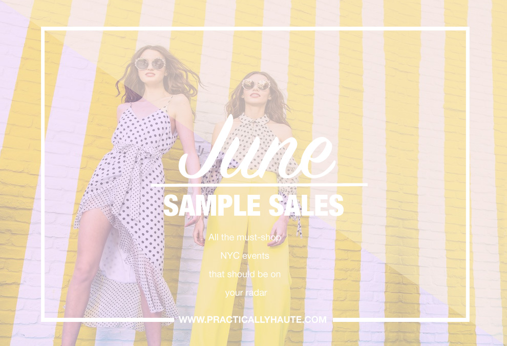 Practically Haute June sample sale events